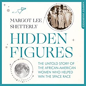 Hidden Figures: The Untold Story of the African-American Women Who Helped Win the Space Race Audiobook