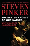 By Steven Pinker:The Better Angels of Our Nature: Why Violence Has Declined [Hardcover]