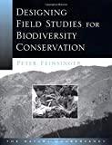 img - for Designing Field Studies for Biodiversity Conservation 1st edition by Feinsinger, Peter (2001) Paperback book / textbook / text book