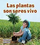 Las Plantas Son Seres Vivos = Plants Are Living Things (Introduccion a Los Seres Vivos) (Spanish Edition)
