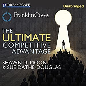 The Ultimate Competitive Advantage Audiobook