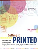 img - for Getting It Printed: How to Work With Printers and Graphic Imaging Services to Assure Quality, Stay on Schedule and Control Costs (Getting It Printed) 4th Edition book / textbook / text book