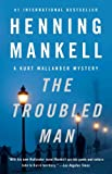 img - for The Troubled Man (Kurt Wallander) book / textbook / text book
