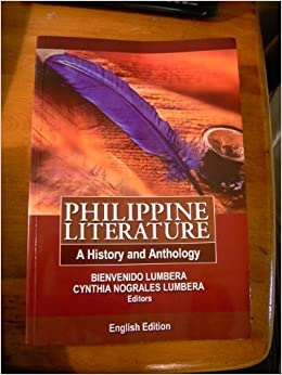 philippine literature a history and anthology by bienvenido lumbera Bienvenido l lumbera on revaluation: the national stages of philippine  literature and its history david jonathan bayot discipline: humanities,  philippine.
