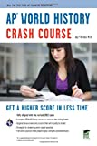 AP World History Crash Course (Advanced Placement (AP) Crash Course) (0738606960) by Harmon, Jay P.
