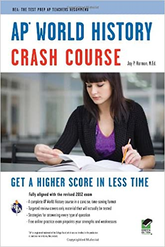 AP® World History Crash Course Book + Online (Advanced Placement (AP) Crash Course) written by Jay P. Harmon