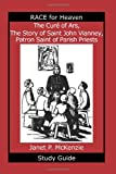 Janet P. McKenzie The Cur of Ars, the Story of Saint John Vianney, Patron Saint of Parish Priests Study Guide