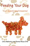 img - for Feeding Your Dog: Your Questions Answered (Q&A Dog Guides Book 1) book / textbook / text book