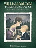 img - for William Bolcom: Theatrical Songs: Medium/Low Voice book / textbook / text book