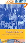 Empire of the Air: Aviation and the A...