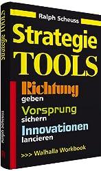 Strategie Tools: Richtung geben, Vorsprung sichern, Innovationen lancieren, Workbook