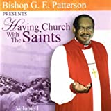 Having Church With The Saints, Vol. 1