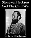img - for Stonewall Jackson And The American Civil War (Illustrated) book / textbook / text book