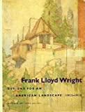 img - for Frank Lloyd Wright: Designs for an American Landscape, 1922-1932 book / textbook / text book