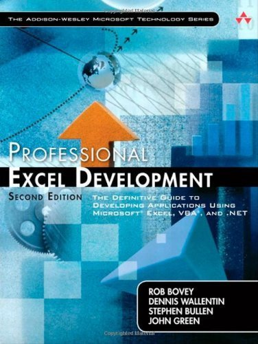 Professional Excel Development: The Definitive Guide to Developing Applications Using Microsoft Excel. VBA. and .NET: The Definitive Guide