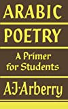 img - for Arabic Poetry: A Primer for Students (English and Arabic Edition) book / textbook / text book