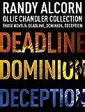 Ollie Chandler Collection: Three Novels: Deadline, Dominion, Deception