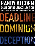 img - for Ollie Chandler Collection: Three Novels: Deadline, Dominion, Deception book / textbook / text book