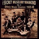 The Secret Museum Of Mankind, Vol. 2: Ethnic Music Classics 1925-1948 ~ The Secret Museum Of...