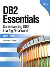 DB2 Essentials: Understanding DB2 in a Big Data World (3rd Edition) (IBM Press)