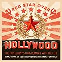 Red Star over Hollywood: The Film Colony's Long Romance with the Left (       UNABRIDGED) by Ronald Radosh, Allis Radosh Narrated by Jeff Riggenbach
