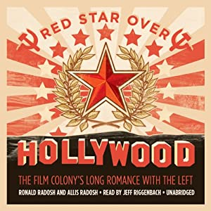Red Star over Hollywood: The Film Colony's Long Romance with the Left | [Ronald Radosh, Allis Radosh]