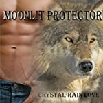 Moonlit Protector: A Moonlit Novella, Book 3 | Crystal-Rain Love