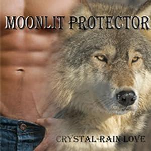 Moonlit Protector: A Moonlit Novella, Book 3 | [Crystal-Rain Love]