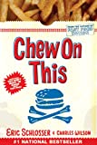 Chew On This (Turtleback School & Library Binding Edition) (1417776579) by Schlosser, Eric