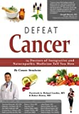 img - for Defeat Cancer: 15 Doctors of Integrative & Naturopathic Medicine Tell You How book / textbook / text book