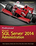 img - for Professional Microsoft SQL Server 2014 Administration by Adam Jorgensen (2014-09-09) book / textbook / text book