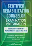 img - for Certified Rehabilitation Counselor Examination Preparation: A Concise Guide to the Rehabilitation Counselor Test book / textbook / text book
