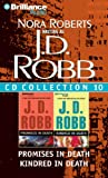 J.D. Robb CD Collection 10: Promises in Death, Kindred in Death J. D. Robb