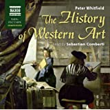 The History Of Western Art (UNABRIDGED) (Naxos Non Fiction Unabridged)