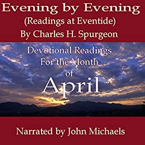 Evening by Evening (Readings for the Month of April) Audiobook