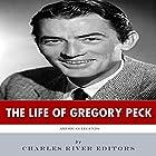 American Legends: The Life of Gregory Peck Hörbuch von  Charles River Editors Gesprochen von: Scott Clem