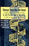 Storeys from the Old Hotel (0312890494) by Gene Wolfe