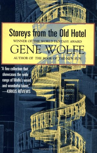 Storeys from the Old Hotel, by Gene Wolfe