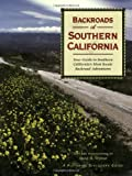 img - for Backroads of Southern California: Your Guide to Southern California's Most Scenic Backroad Adventures book / textbook / text book