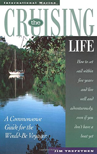 The Cruising Life: A Commonsense Guide for the Would-Be Voyager PDF