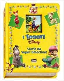 Storie da super detective. I miei amici Tigro e Pooh: Walt Disney