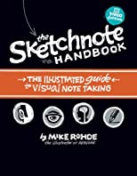 The Sketchnote Handbook Video Edition: the illustrated guide to visual note taking
