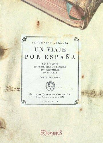 Un Viaje Por España: Las Regiones, Su Formación, Su Riqueza, Sus Costumbres, Su Historia (Libros de viaje)