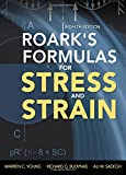 Roarks Formulas for Stress and Strain, 8th Edition