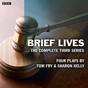 Brief Lives Series 3 (BBC Radio 4: Afternoon Play) Radio/TV Program