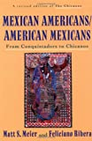 Mexican Americans/American Mexicans: From Conquistadors to Chicanos (American Century Series)