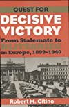 Quest for Decisive Victory: From Stalemate to Blitzkrieg in Europe, 1899¿