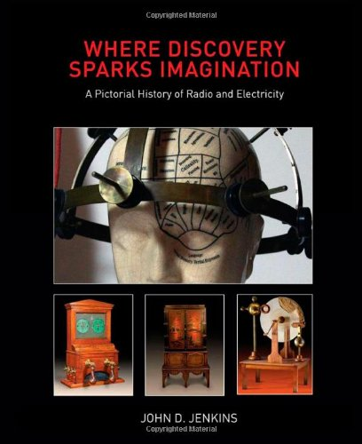 Where Discovery Sparks Imagination: A Pictorial History of Radio and Electricity (History Of Electricity compare prices)