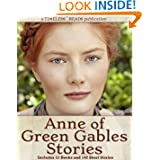 Anne of Green Gables Stories: 12 Books, 142 Short Stories, Anne of Green Gables, Anne of Avonlea, Anne of the...