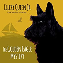 The Golden Eagle Mystery: The Ellery Queen Jr. Mysteries, Book 2 (       UNABRIDGED) by Ellery Queen, Jr. Narrated by Traber Burns